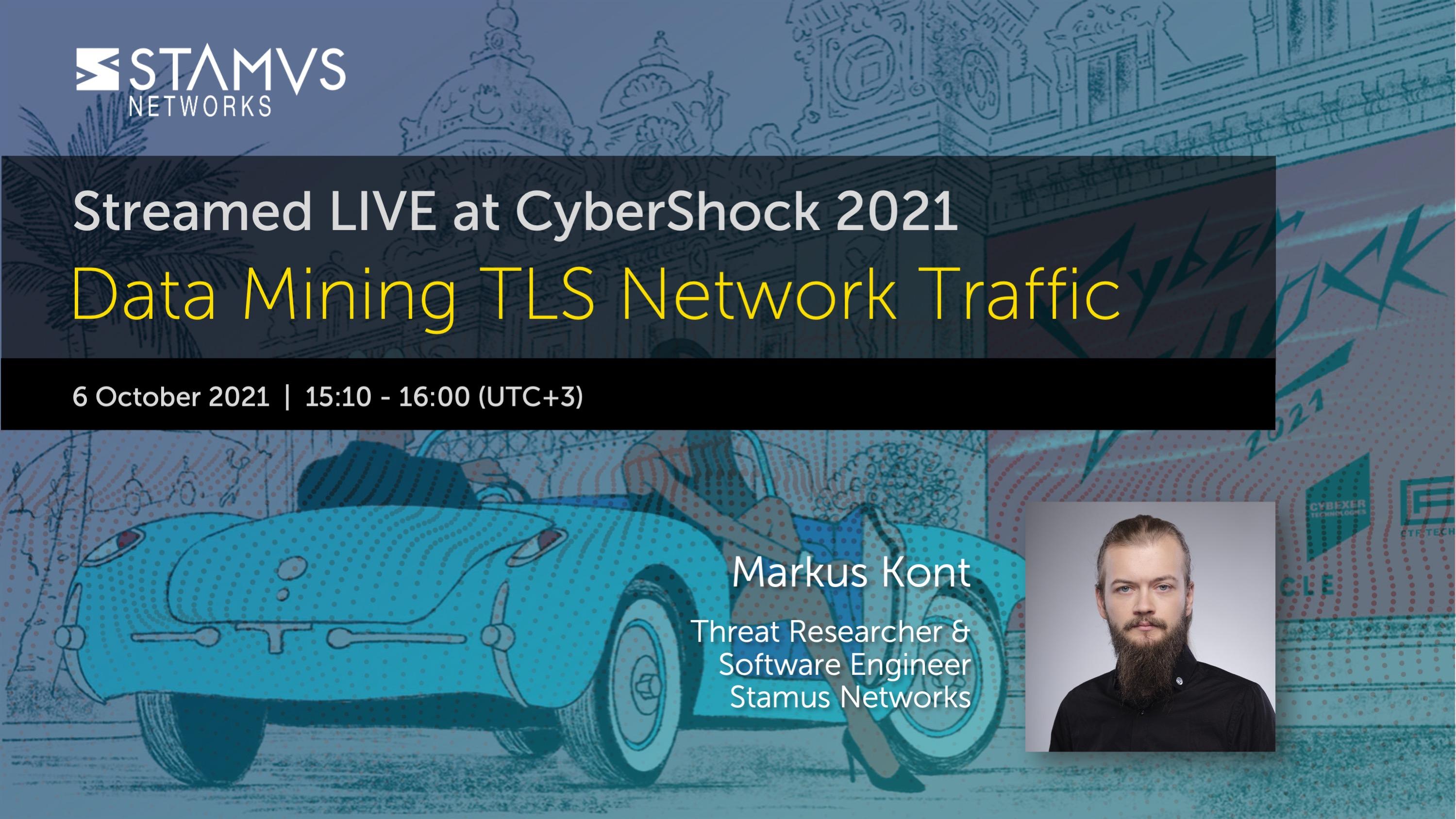 Markus Kont at CyberShock 2021: Data Mining TLS Network Traffic