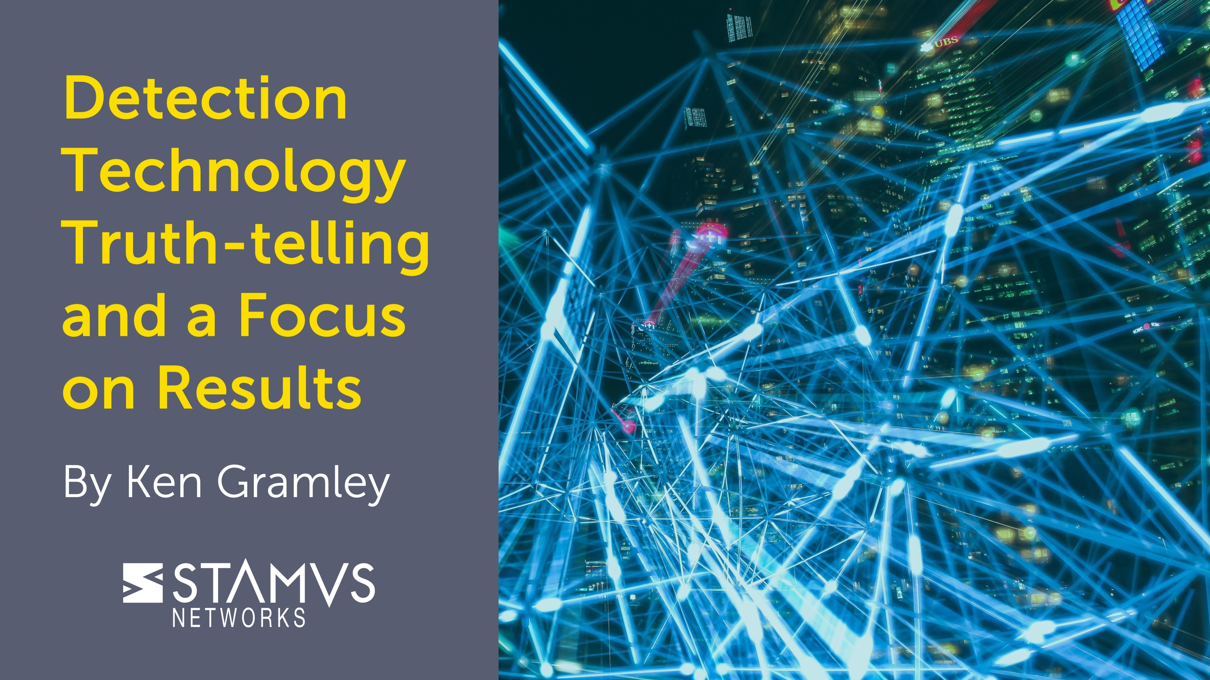 Stamus Networks | Detection Technology Truth-telling and a Focus on Results