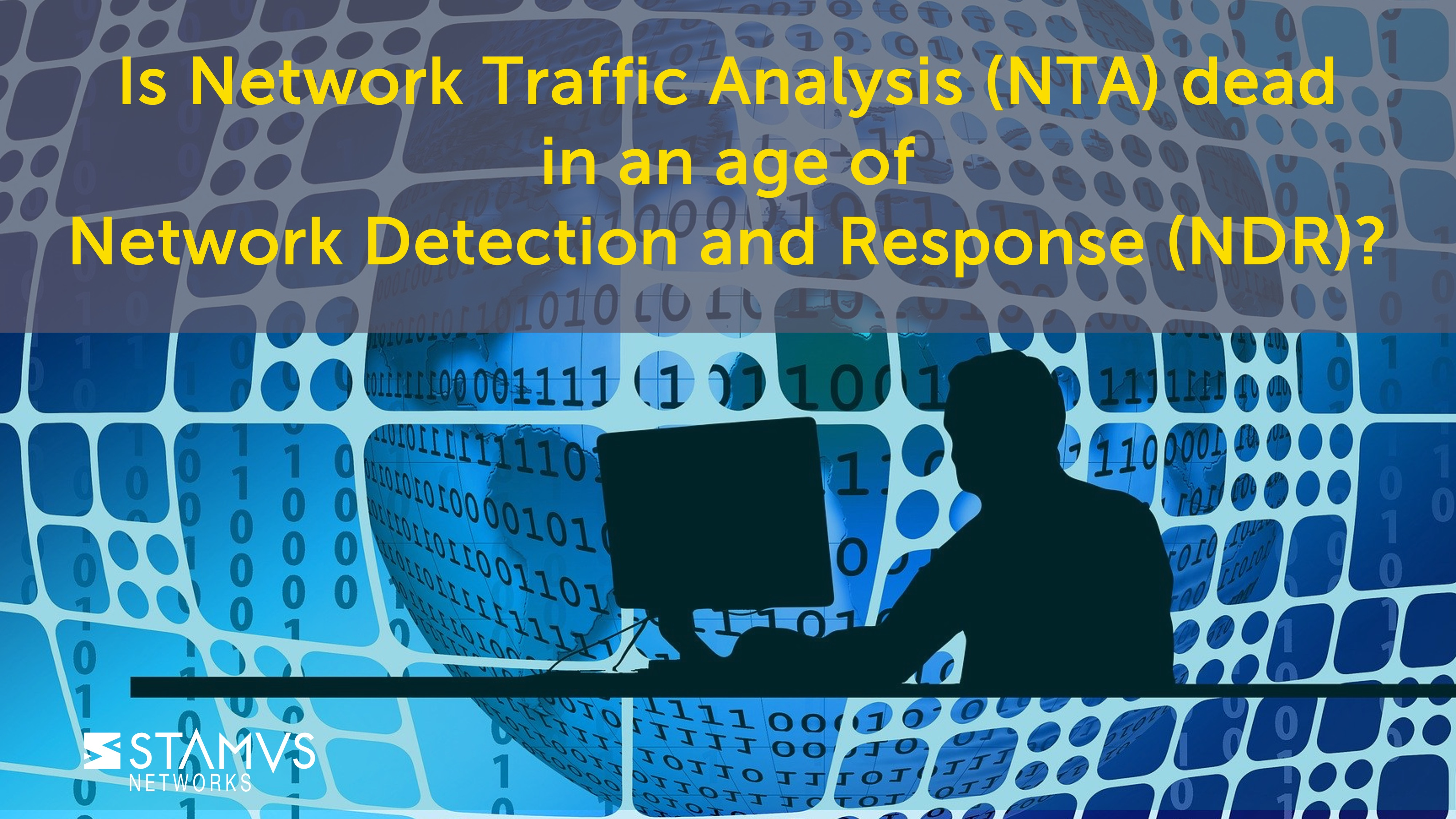 Did Network Detection and Response (NDR) kill Network Traffic Analysis (NTA)?