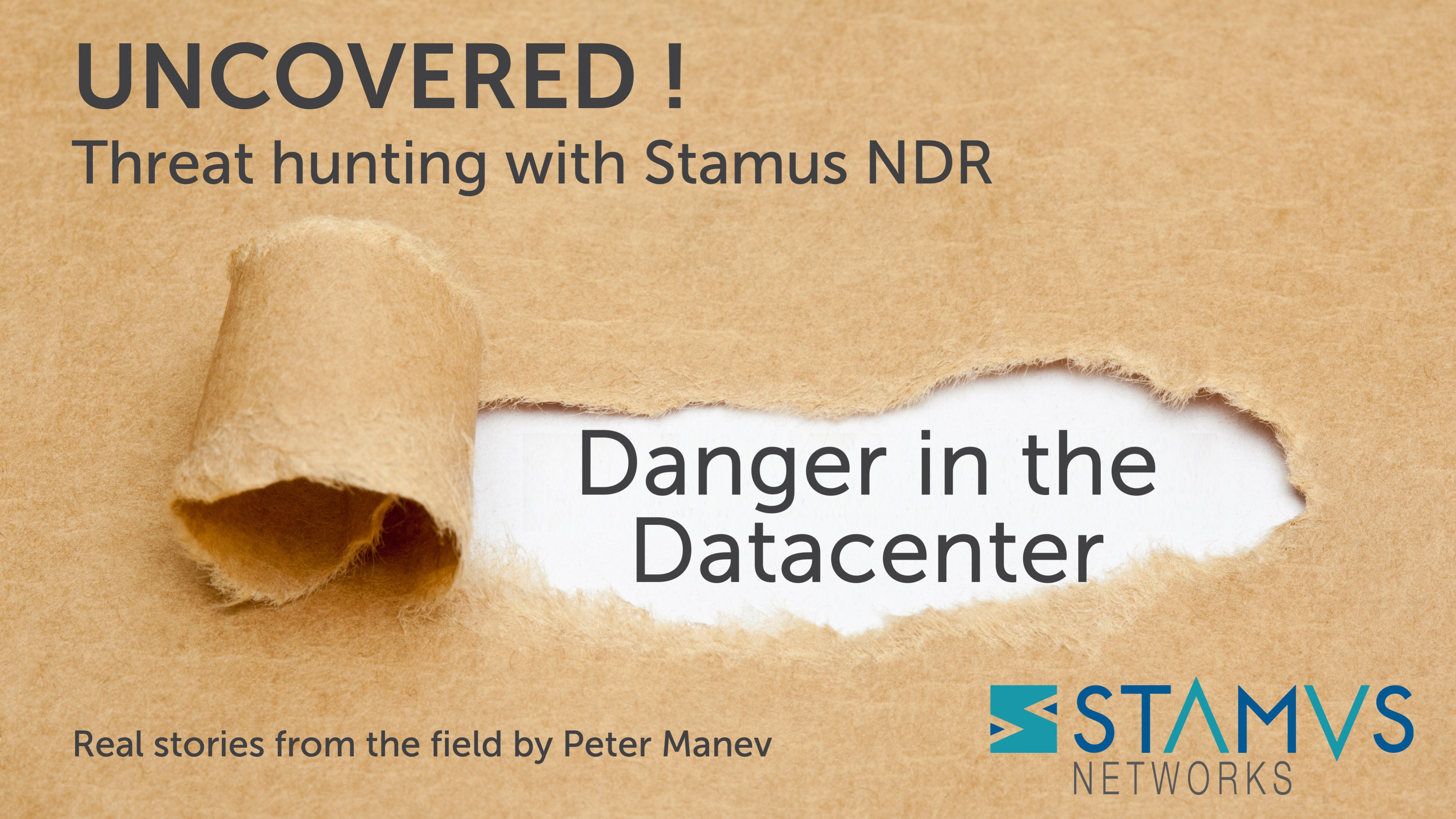 Stamus Networks - Uncovered by Stamus NDR | Danger in the Datacenter